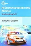 Prüfungsvorbereitung Aktuell. Kraftfahrzeugtechnik + Musterlösungen: Gesellenprüfung Teil 1 von Fischer, Richard (2009) Broschiert